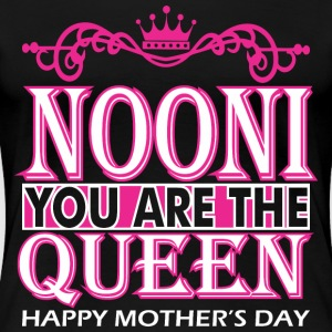 Nooni You Are The Queen Happy Mothers Day - Women's Premium T-Shirt