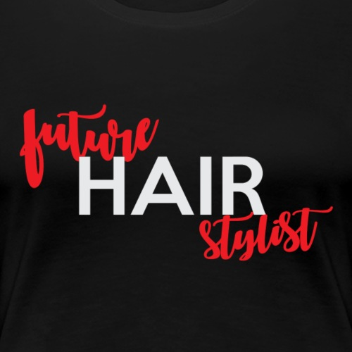 future hair stylist - Women's Premium T-Shirt