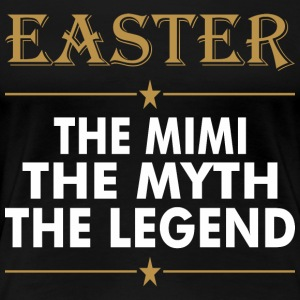 Easter The Mimi The Myth The Legend - Women's Premium T-Shirt