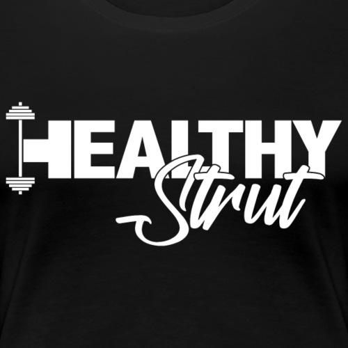HealthySTRUT Logo (with White Text) - Women's Premium T-Shirt