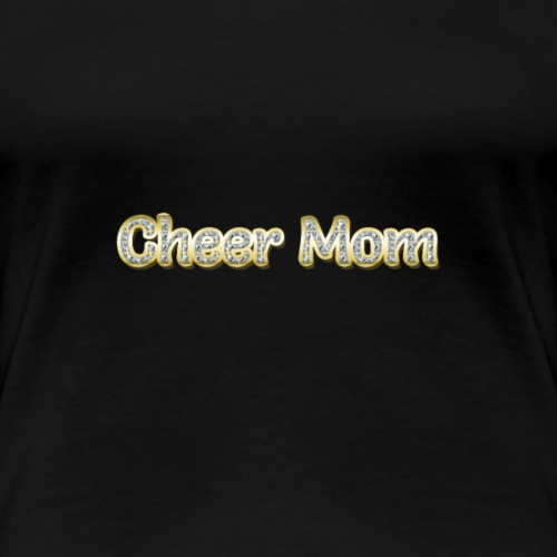 Cheer Mom - Women's Premium T-Shirt