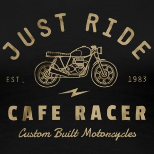 Just Ride Cafe Racer - Women's Premium T-Shirt
