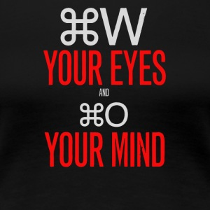 Your eyes and your mind - Women's Premium T-Shirt