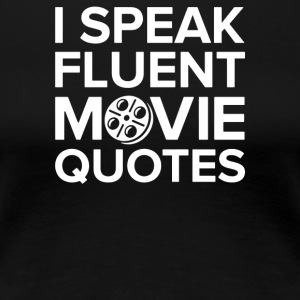 I Speak Movie - Women's Premium T-Shirt