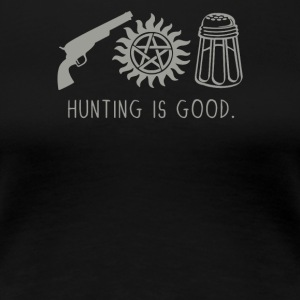 Hunting is good - Women's Premium T-Shirt