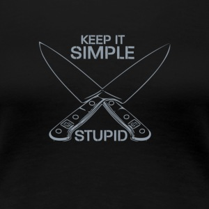 Keep It Simple Stupid - Women's Premium T-Shirt