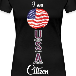 I am USA Citizen Shirt - Women's Premium T-Shirt