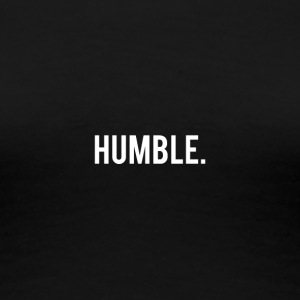 HUMBLE. - Women's Premium T-Shirt