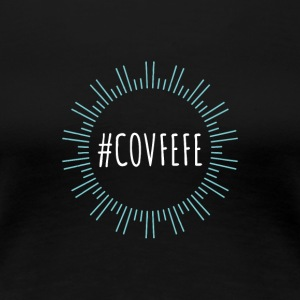 COVEFE - Nothing more to say - Women's Premium T-Shirt