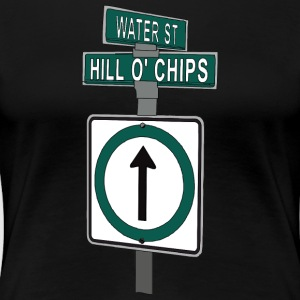 Hill O Chips Street Sign St. John's NL - Women's Premium T-Shirt