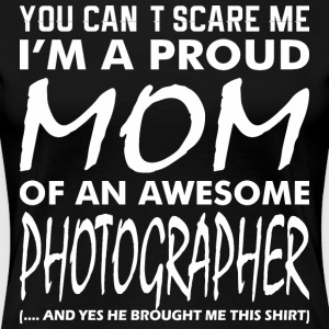 Cant Scare Me Proud Mom Awesome Photographer - Women's Premium T-Shirt