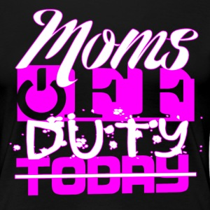Moms off duty today - Women's Premium T-Shirt