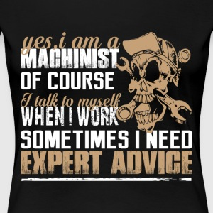 I Am A Machinist T Shirt - Women's Premium T-Shirt