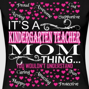 Kindergarten Teacher Mom Things Wouldnt Understand - Women's Premium T-Shirt