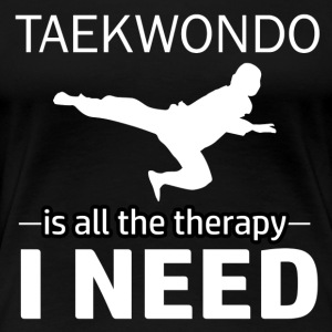 Taekwondo is my therapy - Women's Premium T-Shirt