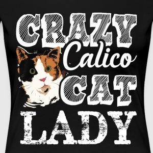 Crazy Calico Cat Lady Shirt - Women's Premium T-Shirt