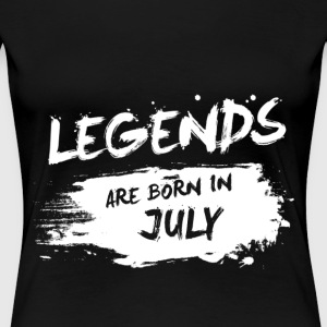 Legends are born in July - Women's Premium T-Shirt