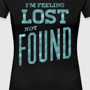I'm feeling lost not found - Women's Premium T-Shirt