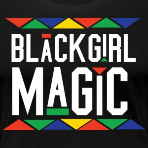 Black Girl Magic - Tribal Design (White Letters) - Women's Premium T-Shirt