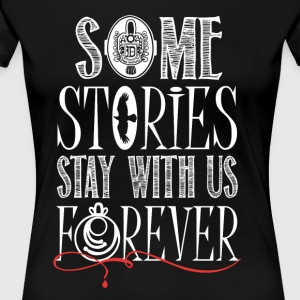 TVD. Some Stories Stay With Us Forever. - Women's Premium T-Shirt