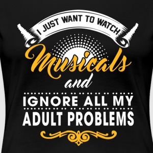 Watch Musicals. - Women's Premium T-Shirt