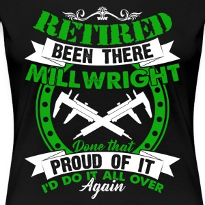 RETIRED PROUD MILLWRIGHT TSHIRT - Women's Premium T-Shirt