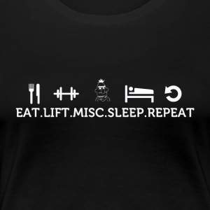 Eat lift sleep misc repeat - Women's Premium T-Shirt