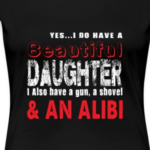 Yes I Do Have A Beautiful Daughter T Shirt - Women's Premium T-Shirt