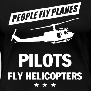 PILOT FLY HELICOPTERS SHIRT - Women's Premium T-Shirt
