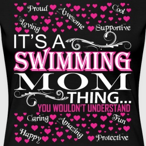 Its A Swimming Mom Things You Wouldnt Understand - Women's Premium T-Shirt