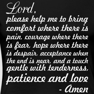 Nurse Prayer Lord Please Help Me To Bring Comfort - Women's Premium T-Shirt