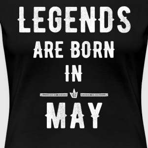 Legends are born in May - Women's Premium T-Shirt