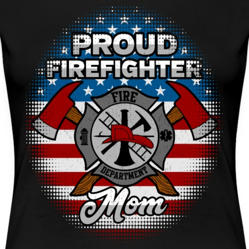 Proud Firefighter Mom Badge And Axes - Women's Premium T-Shirt