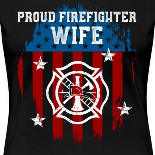 Proud Firefighter Wife - Women's Premium T-Shirt