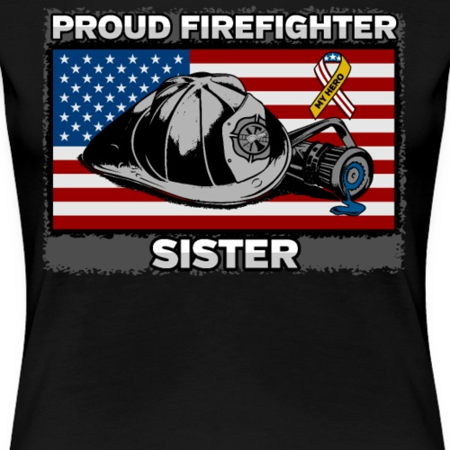 Proud Firefighter Sister With My Hero Ribbon - Women's Premium T-Shirt