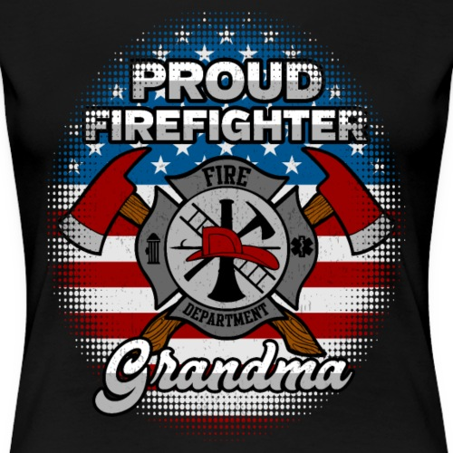 Proud Firefighter Grandma Badge And Axes - Women's Premium T-Shirt