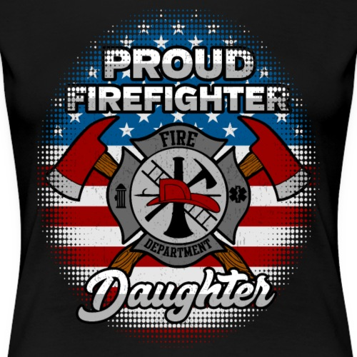 Proud Firefighter Daughter Badge And Axes - Women's Premium T-Shirt