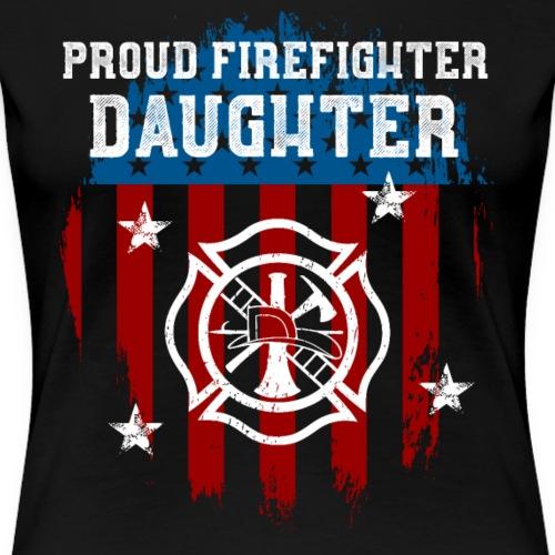 Proud Firefighter Daughter - Women's Premium T-Shirt