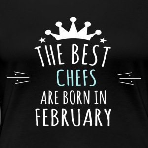 Best CHEFS are born in february - Women's Premium T-Shirt