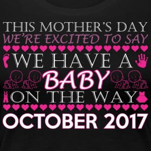 This Mothers Day We Have A Baby Way October 2017 - Women's Premium T-Shirt