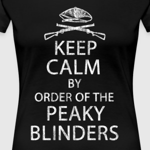 Keep Calm By Order Of The Peaky Blinders. V2. - Women's Premium T-Shirt