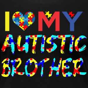 I Love My Autistic Brother Autism Awareness - Women's Premium T-Shirt