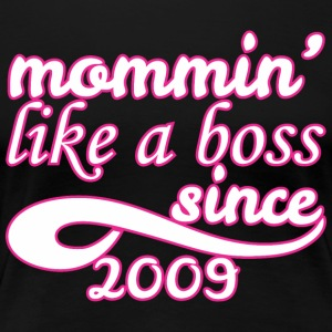 Mommin Like A Boss Since 2009 Happy Mothers Day - Women's Premium T-Shirt