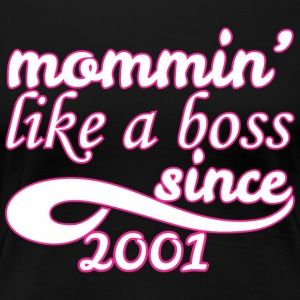 Mommin Like A Boss Since 2001 Happy Mothers Day - Women's Premium T-Shirt