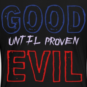 good until proven evil - Women's Premium T-Shirt