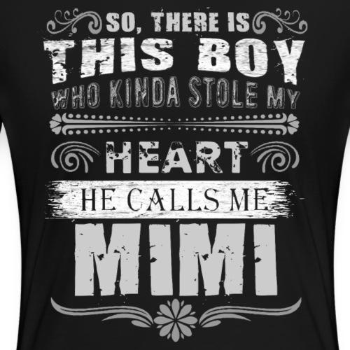A Boy Stole My Heart Calls Me Mimi Tees - Women's Premium T-Shirt