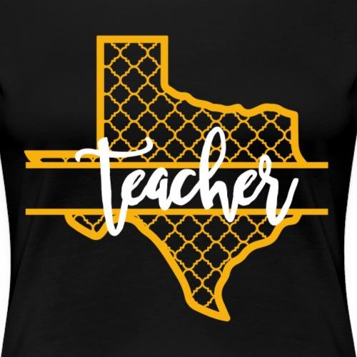 Texas Teacher - Gold - Women's Premium T-Shirt