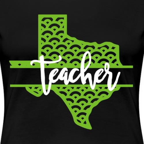 Texas Teacher - Green - Women's Premium T-Shirt