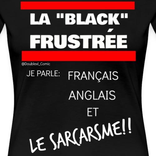 La Black Frustrée: Être Trilingue - Women's Premium T-Shirt