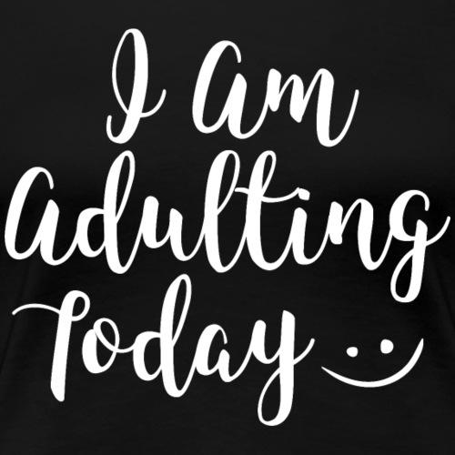 adulting white - Women's Premium T-Shirt